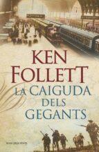 la caiguda dels gegants-ken follett-9788401387746