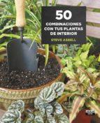50 combinaciones con tus plantas de interior steve asbell 9788403509146