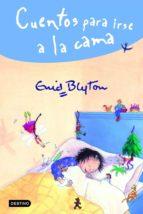 cuentos para irse a la cama enid blyton 9788408045946