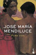 pura vida (finalista premio planeta 1998)-jose maria mendiluce-9788408073246