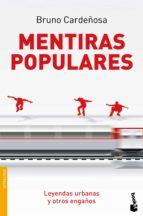 mentiras populares: leyendas urbanas y otros engaños-bruno cardeñosa-9788408080046
