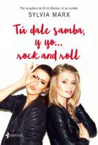 tú dale samba, y yo rock and roll-sylvia marx-9788408170846