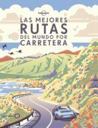 LAS MEJORES RUTAS DEL MUNDO POR CARRETERA 2018 (LONELY PLANET)
