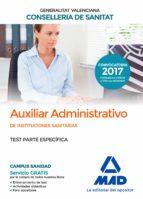 auxiliar administrativo de la conselleria de sanitat de la generalitat valenciana: test parte especifica 9788414211946