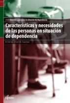 caracteristicas y necesidades de las personas en situacion de dep endencia maria emilia diaz 9788415309246