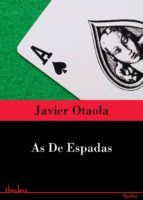as de espadas (ebook)-javier otaola-9788415551546