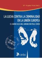 la lucha contra la criminalidad en la union europea m angeles perez marin 9788415690146
