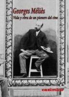vida y obra de un pionero del cine-georges melies-9788415715146