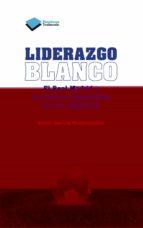 Descargar Liderazgo blanco epub gratis online Santi Garcia Bustamante