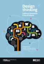 design thinking: lidera el presente: crea el futuro-manuel serrano ortega-9788415986546