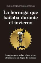 la hormiga que bailaba durante el invierno (ebook)-juan antonio guerrero cañongo-9788416002146