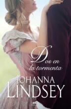 dos en la tormenta (saga de los malory 12) johanna lindsey 9788416076246