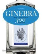 ginebra: la original: el arte y la elaboracion de 300 destilados aaron knoll 9788416138746