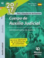 CUERPO DE AUXILIO JUDICIAL DE LA ADMINISTRACION DE JUSTICIA: TEST Y SIMULACROS DE EXAMEN
