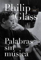 palabras sin musica: memorias philip glass 9788416420346