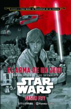star wars: el arma de un jedi jason fry 9788416476046