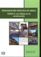 organizacion practica de obras, tomo ii: los oficios en la construccion mar�a manuela; cartagena ruiz, evelio carbonell lado 9788416479146
