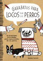 (pe) garabatos para locos por los perros: 50 divertidas actividad es para apasionados de los perros: dog lovers-gemma correll-9788416489046