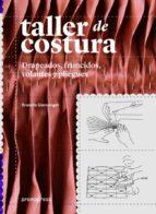 taller de costura: drapeados, fruncidos, volantes y pliegues brunella giannangeli 9788416504046