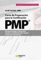 curso de preparacion para la certificacion pmp: una guia completa y amena para afrontar la certificacion lider mundial en         direccion de proyectos-jordi teixido escobar-9788416583546