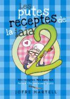 El libro de Les putes receptes de la iaia 2 autor JOFRE MARTELL PDF!