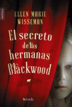 el secreto de las hermanas blackwood-ellen marie wiseman-9788416691746