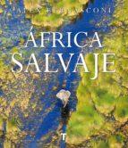 áfrica salvaje-alex bernasconi-9788416714346