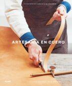 artesania en cuero: 20 proyectos artesanales de marroquineria otis ingrams 9788416965946