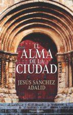el alma de la ciudad jesus sanchez adalid 9788417216146
