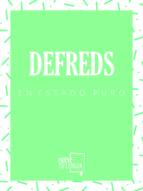 defreds en estado puro (3 vols.)-defreds jose. a. gomez iglesias-9788417284046