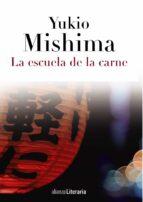 la escuela de la carne-yukio mishima-9788420608846