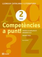 competències a punt! llengua ed 2013 catalana i literatura 2 eso ed 2013 cataluña/balears-9788421853146