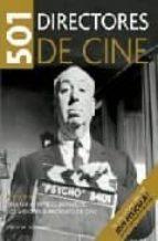 501 directores de cine: una guia imprescindible de los mejores di rectores de cine steven jay schneider 9788425342646