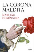 la corona maldita-mari pau dominguez-9788425353246