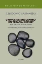 grupos de encuentro en terapia gestalt celedonio castanedo 9788425428746