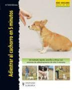adiestrar al cachorro en 5 minutos m. fields babineau 9788425517846
