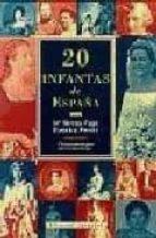 20 infantas de españa-eusebio ferrer-maria teresa puga-9788426130846