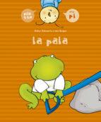 la pala (pilo y lia, 2) esther echevarria 9788426357946