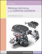 motores termicos y sus sistemas auxiliares david gonzalez calleja 9788428335546