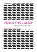 álgebra lineal y cálculo para estudiantes de químicas con problemas resueltos-jesus medina moreno-9788428337946