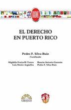 El libro de El derecho en puerto rico autor PEDRO F. SILVA-RUIZ PDF!