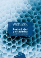 probabilidad y estadistica: la ciencia de la incertidumbre michael j. evans jeffrey s. rosenthal 9788429150346