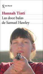 las doce balas de samuel hawley hannah tinti 9788432233746