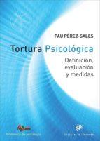 tortura psicologica: definicion, evaluacion y medidas pau perez sales 9788433028846
