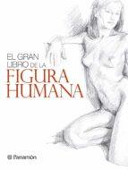 el gran libro de la figura humana 9788434240346