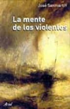 la mente de los violentos-jose sanmartin-9788434412446