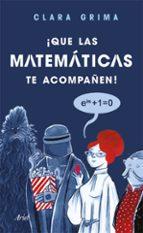 ¡que las matemáticas te acompañen! clara grima ruiz 9788434427846