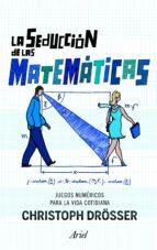 la seduccion de las matematicas christoph drosser 9788434470446