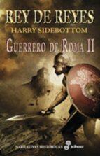 rey de reyes: guerrero de roma ii-harry sidebottom-9788435062046