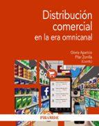distribucion comercial en la era omnicanal gloria aparicio pilar zorrilla 9788436832846